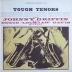 "The Johnny Griffin And Eddie ""Lockjaw"" Davis Quintet - Tough Tenors"