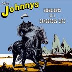 The Johnnys - Highlights Of A Dangerous Life