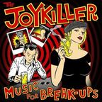 The Joykiller - Music For Break-Ups