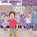 The Karl Hendricks Trio - Declare Your Weapons