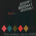 The Kelley Deal 6000 - Boom!  Boom!  Boom!