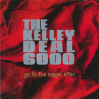The Kelley Deal 6000 - Go To The Sugar Altar