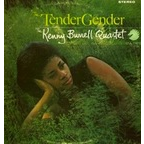 The Kenny Burrell Quartet - The Tender Gender