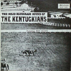 The Kentuckians - The Solid Bluegrass Sound Of The Kentuckians