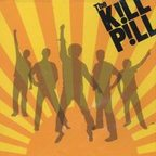 The Kill Pill - Outside These City Walls...