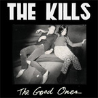 The Kills - The Good Ones