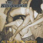 The Kowalskis - All Hopped Up On Goofballs