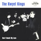 The Kwyet Kings - Don't Doubt My Love