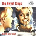 The Kwyet Kings - Need My Lovin' Tonight