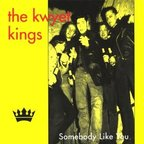 The Kwyet Kings - Somebody Like You