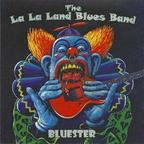 The La La Land Blues Band - Bluester