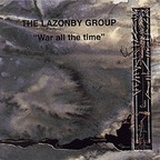 The Lazonby Group - War All The Time