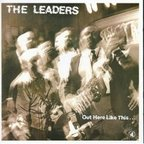 The Leaders - Out Here Like This...