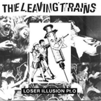 The Leaving Trains - Loser Illusion Pt. 0