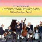The Legendary Lawson-Haggart Jazz Band - With A Southern Accent