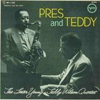 The Lester Young - Teddy Wilson Quartet - Pres And Teddy