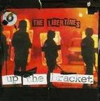 The Libertines (UK) - Up The Bracket