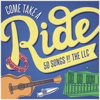 The LLC - Come Take A Ride · 50 Songs By The LLC
