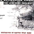 The Lonesome Organist - Collector Of Cactus Echo Bags