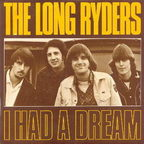 The Long Ryders - I Had A Dream