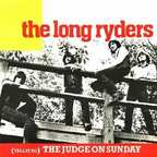 The Long Ryders - (Tell It To) The Judge On Sunday