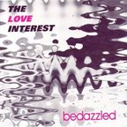 The Love Interest - Bedazzled