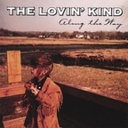 The Lovin' Kind - Along The Way