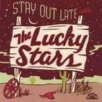 The Lucky Stars - Stay Out Late With The Lucky Stars