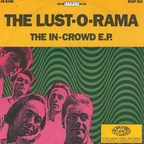 The Lust-O-Rama - The In-Crowd e.p.