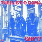 The Lust-O-Rama - Why? EP