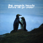 The Magick Heads - Before We Go Under