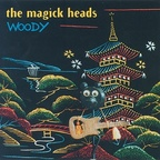 The Magick Heads - Woody