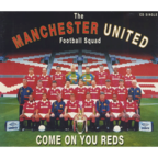 The Manchester United Football Squad - Come On You Reds