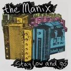 The Manix - Stay Low And Go