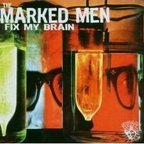 The Marked Men - Fix My Brain