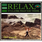 The Meek - Relax, It's Later Than You Think...
