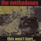 The Methadones - This Won't Hurt...