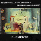 The Michael Jefry Stevens / Dominic Duval Quintet - Elements