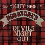 The Mighty Mighty Bosstones - Devils Night Out