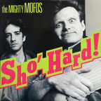 The Mighty Mofos - Sho' Hard!