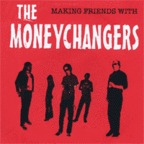 The Moneychangers - Making Friends With The Moneychangers