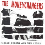 The Moneychangers - Missed Chords And Bad Vibes