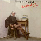 The Monks - Bad Habits