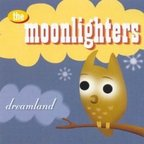 The Moonlighters (US 2) - Dreamland