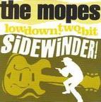 The Mopes - Low Down, Two-Bit Sidewinder!