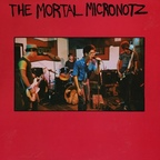 The Mortal Micronotz - s/t