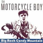 The Motorcycle Boy - Big Rock Candy Mountain
