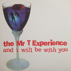 The Mr. T Experience - And I Will Be With You