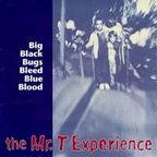 The Mr. T Experience - Big Black Bugs Bleed Blue Blood