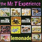 The Mr. T Experience - Milk Milk Lemonade